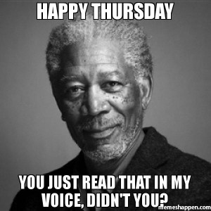 Happy-Thursday-you-just-read-that-in-my-voice-didn39t-you-meme-40493